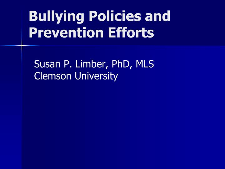 Bullying policies and prevention efforts