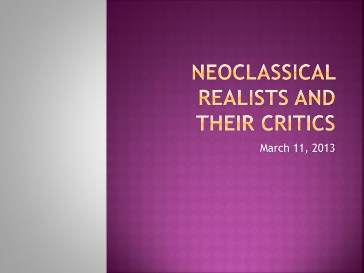 neoclassical realists and their critics n.
