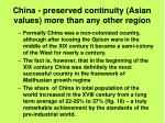 china preserved continuity asian values more than any other region