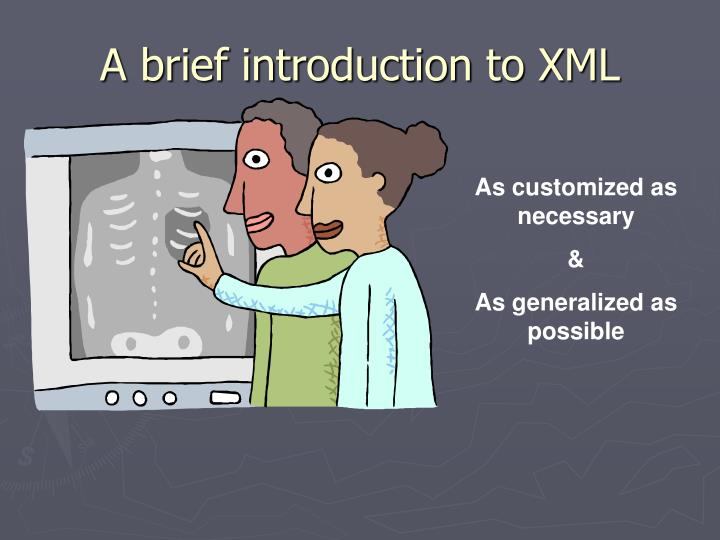 A brief introduction to xml