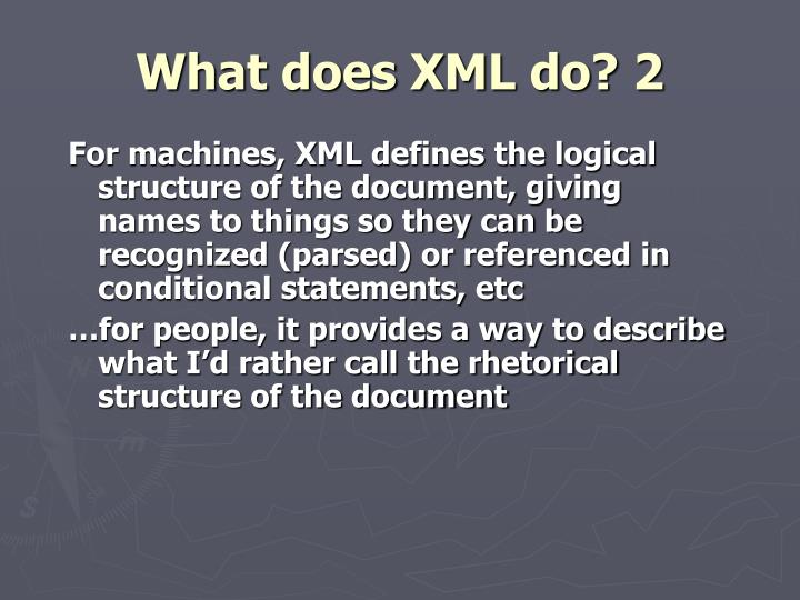 What does XML do? 2