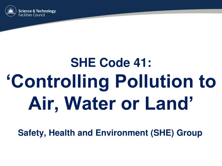 she code 41 controlling pollution to air water or land