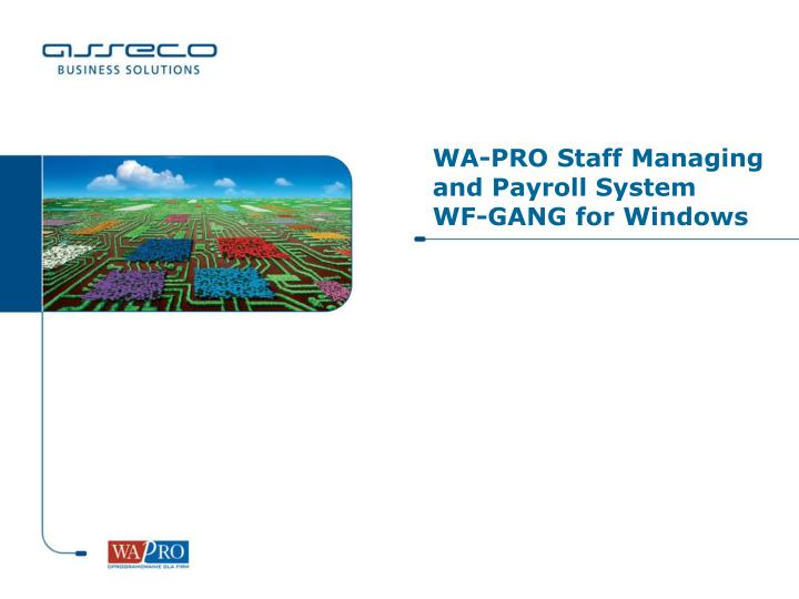PPT - WA-PRO Staff Managing and Payroll System WF-GANG for Windows