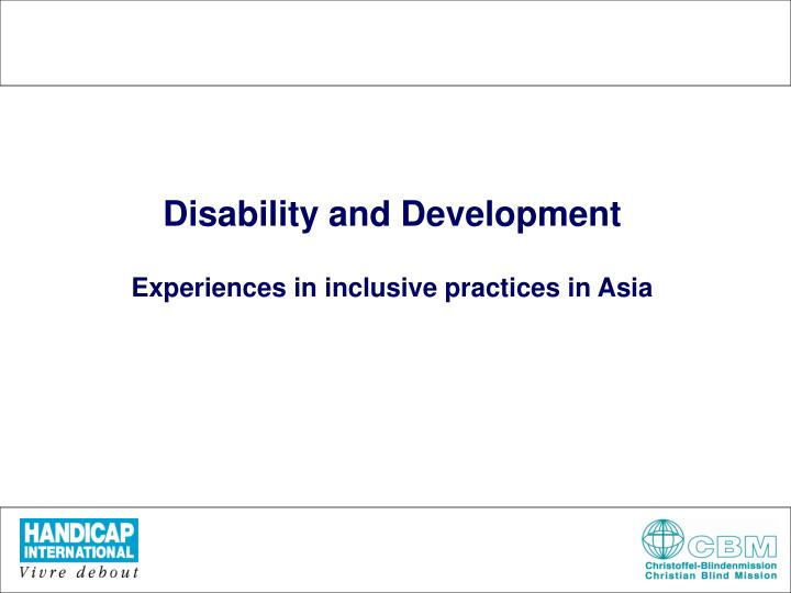 Disability and development experiences in inclusive practices in asia