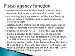 fiscal agency function
