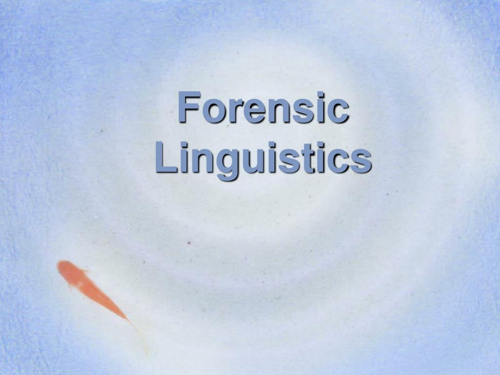 Ppt Forensic Linguistics Powerpoint Presentation Free Download Id 2916012