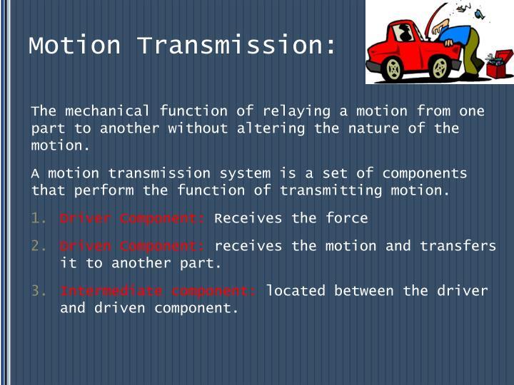 Motion Transmission: