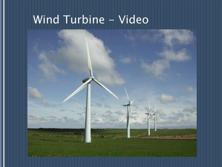 Wind Turbine - Video