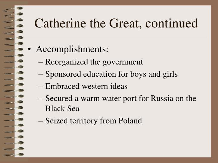 peter the great and his accomplishments Peter the great written by rick archer february 2012: most people say that peter the great was a magnificent visionary a typical intro on the career of peter reads like this: one of russia's greatest statesmen, peter the great – the tsar and first emperor of russia - was a man of unwavering willpower, extraordinary energy and supreme vision.