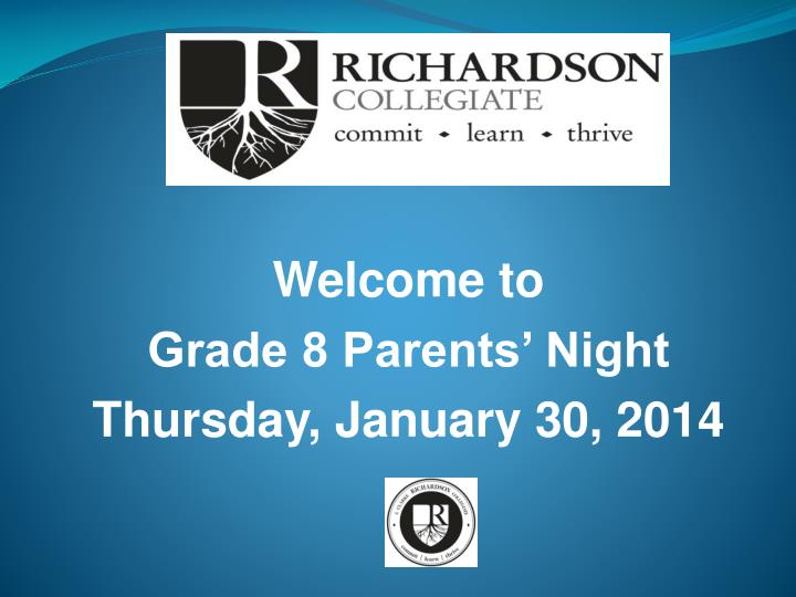 welcome to grade 8 parents night thursday january 30 2014 n.