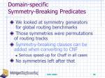 domain specific symmetry breaking predicates