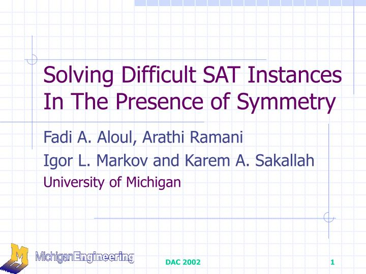 solving difficult sat instances in the presence of symmetry n.