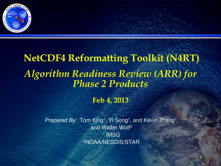 netcdf4 reformatting toolkit n4rt algorithm readiness review arr for phase 2 products feb 4 2013 n.