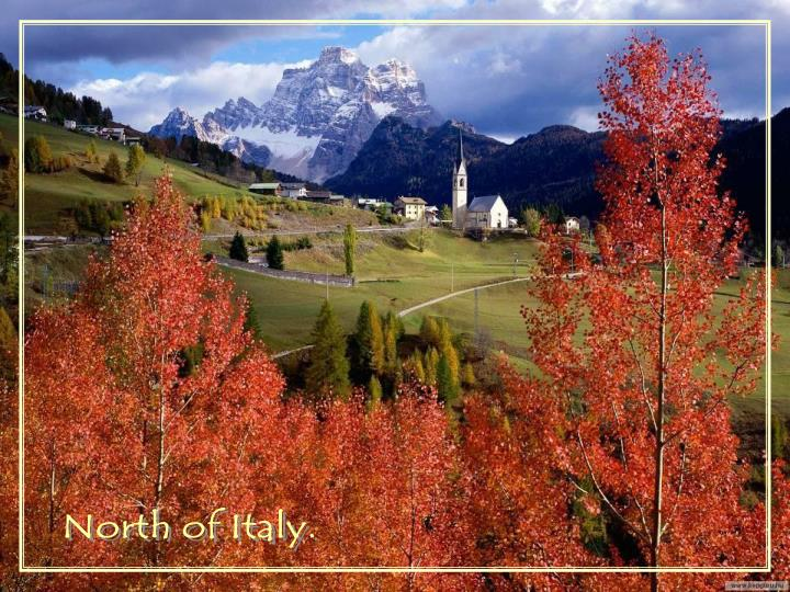 North of Italy.