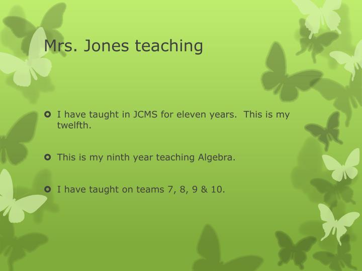 Mrs. Jones teaching