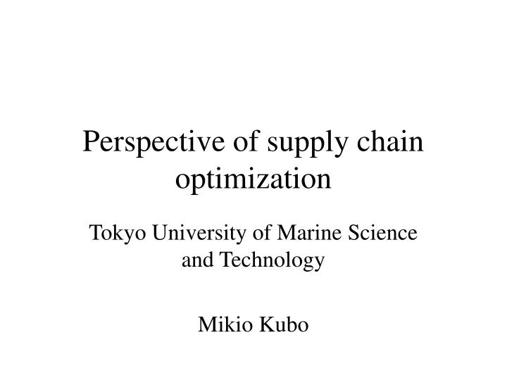 perspective of supply chain optimization n.