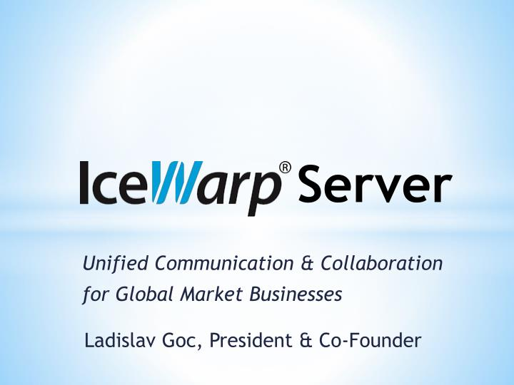 Unified communication collaboration for global market businesses