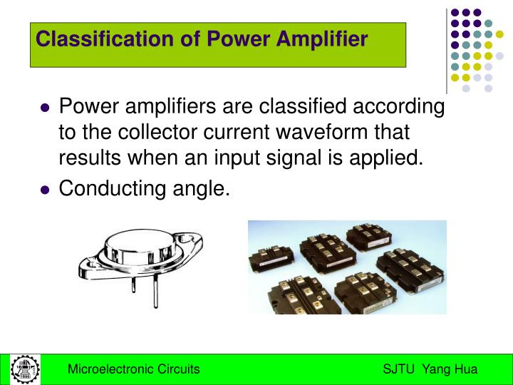 Power amplifiers are classified according to the collector current waveform that results when an input signal is applied.