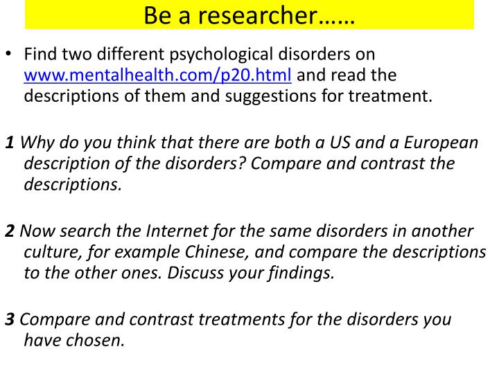 Be a researcher……