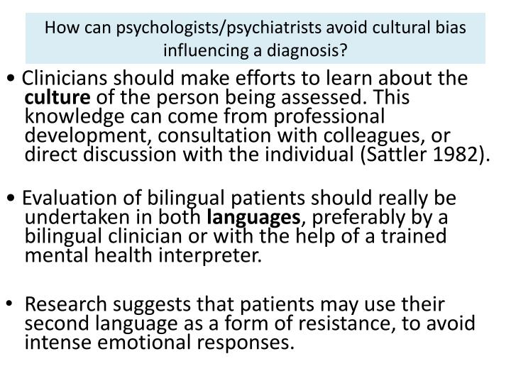 How can psychologists/psychiatrists avoid cultural bias influencing a diagnosis?