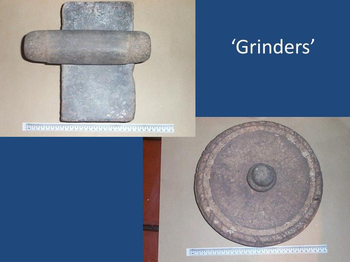 'Grinders'
