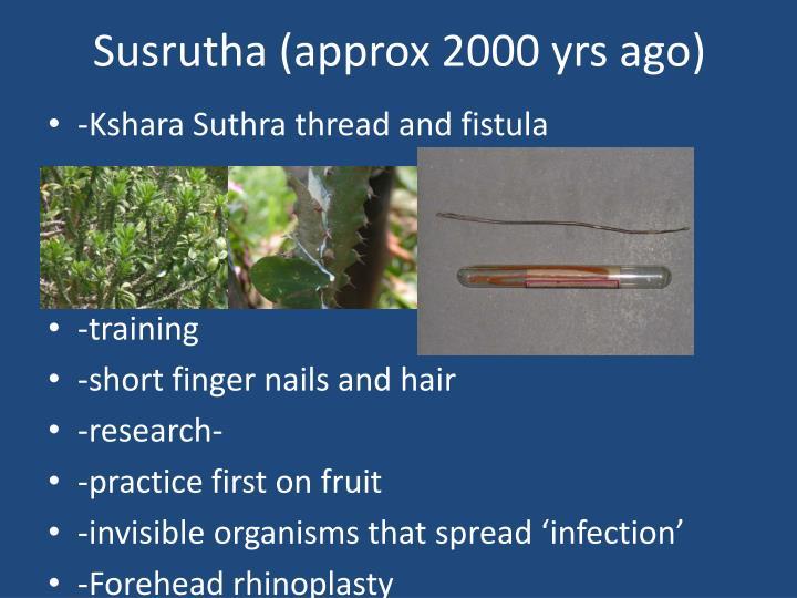 Susrutha (approx 2000 yrs ago)