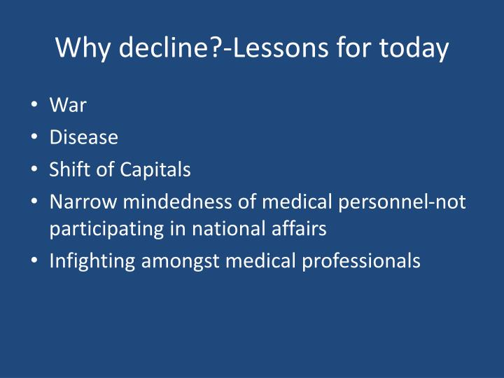 Why decline?-Lessons for today