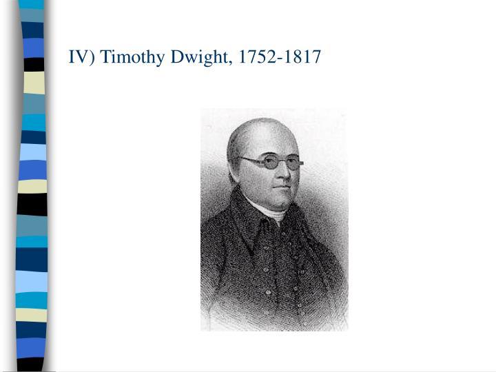 IV) Timothy Dwight, 1752-1817