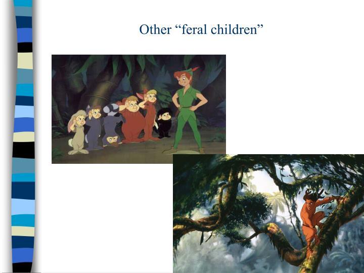 """Other """"feral children"""""""