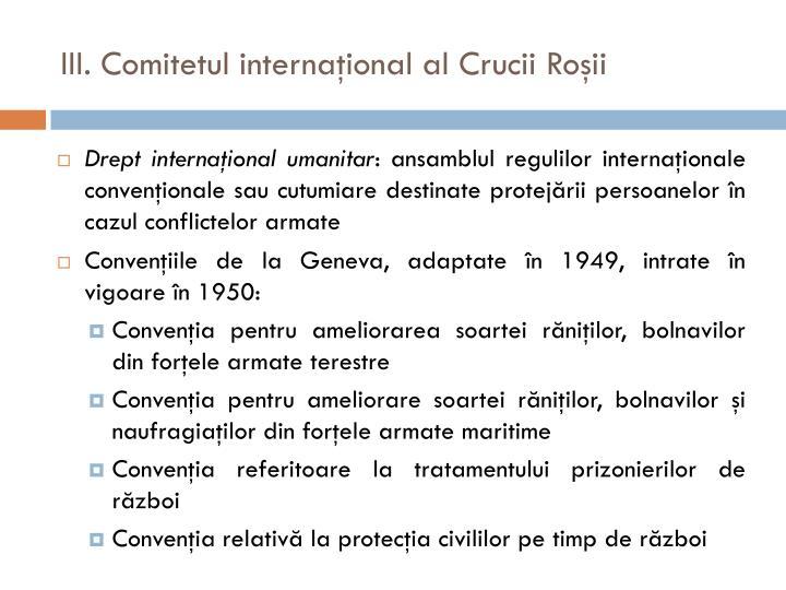 III. Comitetul internaţional al Crucii Roşii