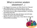 what is common wisdom elsewhere