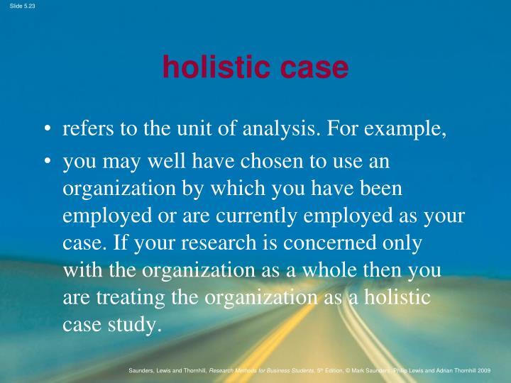 holistic case