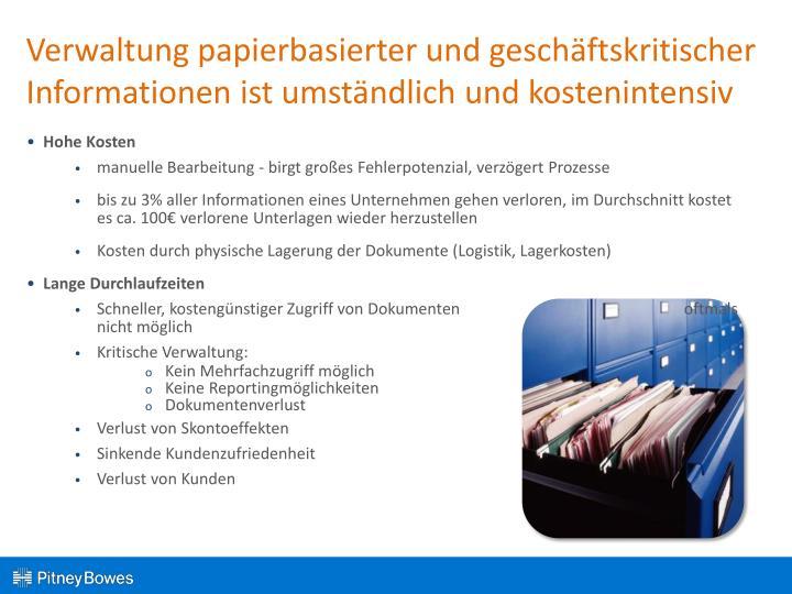 Verwaltung papierbasierter und geschäftskritischer Informationen ist umständlich und kostenintensiv