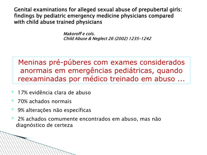Genital examinations for alleged sexual abuse of prepubertal girls: findings by pediatric emergency medicine physicians compared with child abuse trained physicians