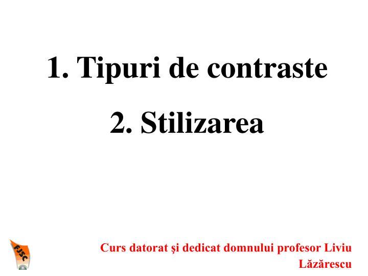 1. Tipuri de contraste