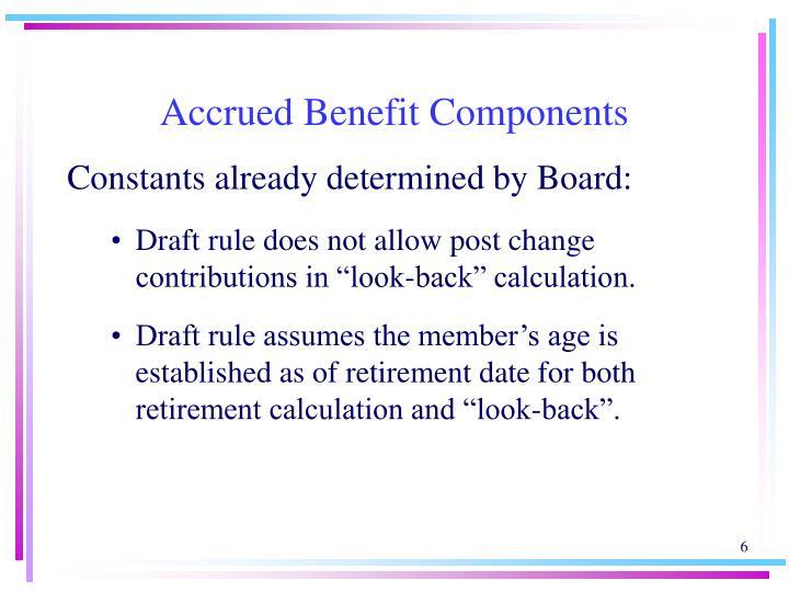 Accrued Benefit Components