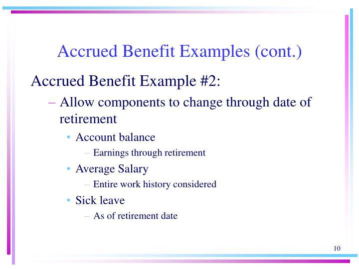 Accrued Benefit Examples (cont.)