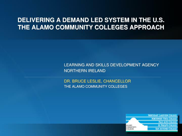 delivering a demand led system in the u s the alamo community colleges approach n.