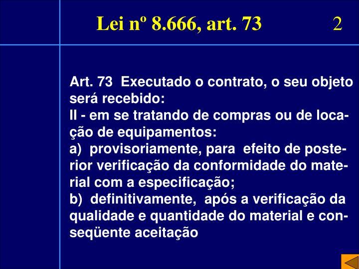 Lei nº 8.666, art. 73