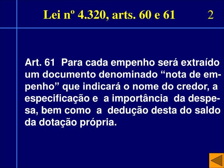 Lei nº 4.320, arts. 60 e 61