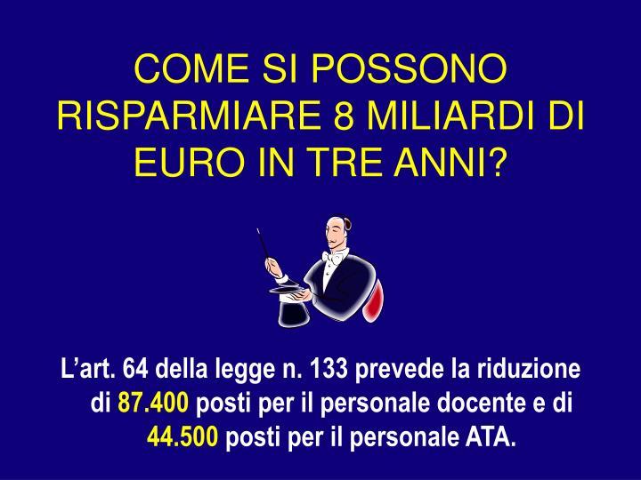 COME SI POSSONO RISPARMIARE 8 MILIARDI DI EURO IN TRE ANNI?
