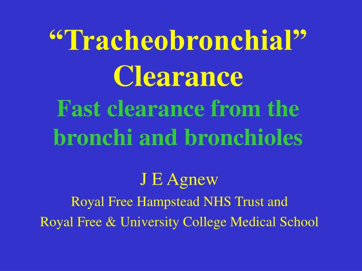 tracheobronchial clearance fast clearance from the bronchi and bronchioles n.