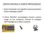 gioco sociale e gioco patologico