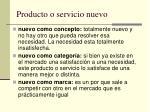 producto o servicio nuevo