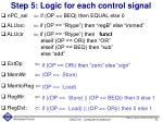 step 5 logic for each control signal