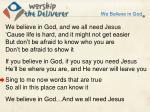we believe in god