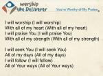 you re worthy of my praise