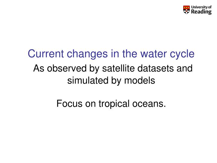 Current changes in the water cycle