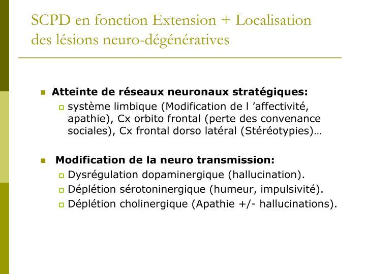 SCPD en fonction Extension + Localisation des lésions neuro-dégénératives