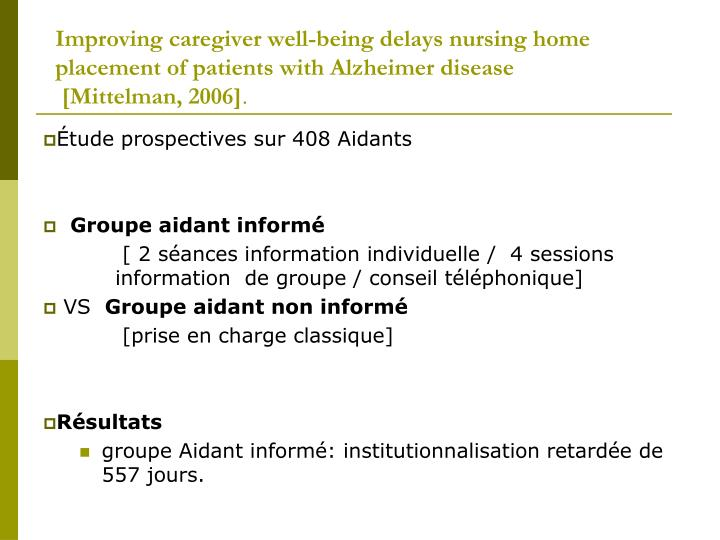 Improving caregiver well-being delays nursing home placement of patients with Alzheimer disease